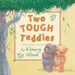 Two Tough Teddies - Kilmeny Niland