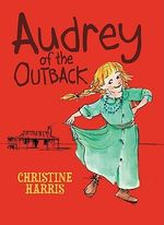 Audrey Of The Outback : Audrey Series - Christine Harris
