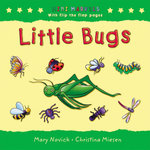 Little Bugs : With Flip the Flap Pages - Mary Novick