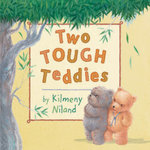 Two Tough Teddies - Kilmeny Niland