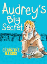 Audrey's Big Secret : Audrey Series - Christine Harris