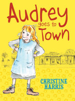 Audrey Goes To Town : Audrey Series - Christine Harris