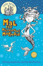 Mal the Mischievous Mermaid : Mal the Mischievous Mermaid - Tiffany Mandrake