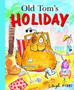 Old Tom's Holiday Mini - Leigh Hobbs