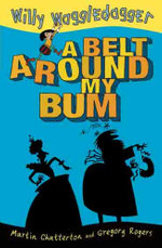 Willy Waggledagger 2 : A Belt Around My Bum :  A Belt Around My Bum - Martin Chatterton