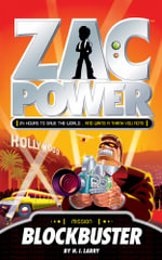 Zac Power: Blockbuster :  Blockbuster - H. I. Larry