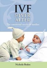 IVF and Ever After : The emotional needs of families - Nichola Bedos