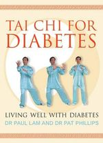Tai Chi for Diabetes : Living Well with Diabetes - Dr Paul Lam