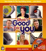 What's Good For You (Bk/DVD) : Your Guide to the Top Rating Series with Sigrid Thornton & team - Grace Johnston