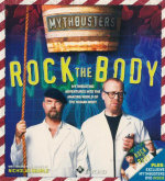 Rock The Body  : Mythbusters : Mythbusting Adventures Into The Amazing World Of The Human Body - Nicholas Searle