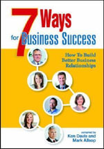 7 Ways For Business Success : How To Build Better Business Relationships - Ken Davis
