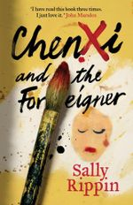 Chenxi and the Foreigner - Sally Rippin