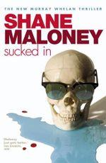 Sucked In - Shane Maloney