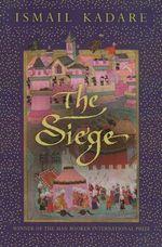 The Siege - Ismail Kadare