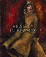 Reality in Flames : Modern Australian Art and the Second World War - The Australian War Memorial