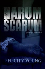 Harum Scarum :  Spinning a Web of Evil - Felicity Young