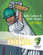 I Want to be a Cricketer - Sally Carbon