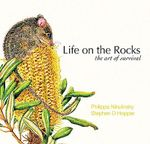 Life on the Rocks : The Art of Survival - Philippa Nikulinsky