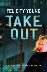 Take Out : A DSS Stevie Hooper Mystery - Felicity Young