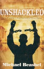 Unshackled : Revenge & Infidelity On The Gold-Mad Streets Of Colonial Sydney - Michael Beashel