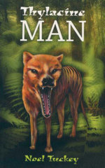 Thylacine Man - Noel Tuckey