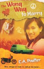 The Wong Way to Marry : Sex, Drugs & Rock 'N' Roll At Its Best - C. A. Poulter