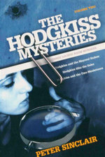 Hodgkiss Mysteries : Volume 2 : Hodgkiss and the Mayoral Stakes. Hodgkiss Hits the Sales. Hodgkiss and the Two Musketeers. - Peter Sinclair