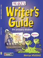 Blake's Writer's Guide for Year 3-6 Primary Students - Merryn Whitfield