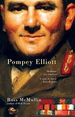 Pompey Elliott : Biographies of Australia's Lost Generation - Ross McMullin