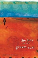 The Boy in the Green Suit :  A Memoir - Robert Hillman
