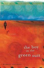 The Boy in the Green Suit :  A Memoir - Robert Hillman