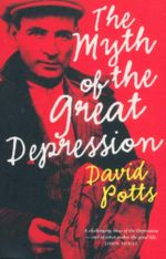 The Myth of the Great Depression - David Potts