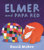 Elmer and Papa Red - David McKee