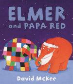 Elmer and Papa Red - David McKee