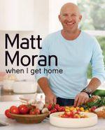 When I Get Home - Matt Moran