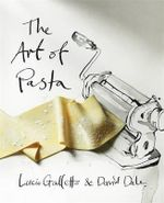 The Art of Pasta - Lucio Galletto