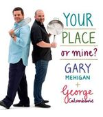 Your Place Or Mine? - George Calombaris