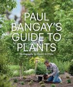 Paul Bangay's Guide to Plants - Paul Bangay