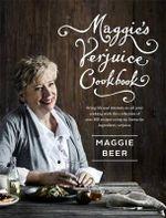 Maggie's Verjuice Cookbook - Maggie Beer