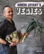 Simon Bryant's Vegies - Simon Bryant