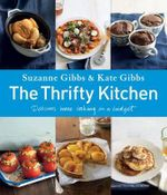 The Thrifty Kitchen : Delicious Home Cooking on a Budget - Suzanne Gibbs