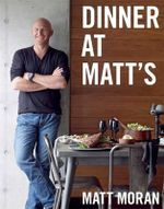 Dinner at Matt's - Matt Moran