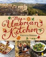 My Umbrian Kitchen - Patrizia Simone