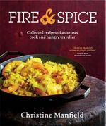 Fire and Spice - Christine Manfield