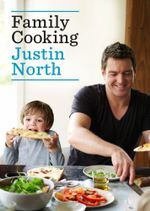 Family Cooking - Justin North