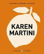 Karen Martini : Lantern Cookery Classics - Karen Martini