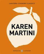 Karen Martini : Lantern Cookery Classics - Karen Martini