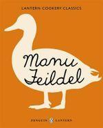 Manu Feildel : Lantern Cookery Classics - Manu Feildel