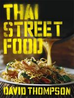 Thai Street Food - David Thompson