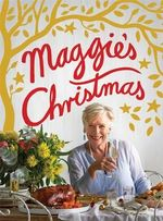 Maggie's Christmas - Maggie Beer